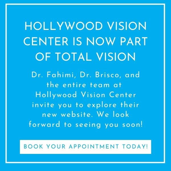 Hollywood Vision Center is now part of Total Vision